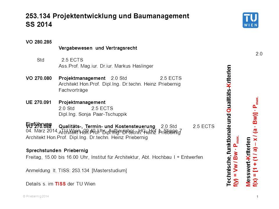 1 © Priebernig 2014 Einführung 04. März 2014, TU Wien, 09.40 Uhr, Aufbaulabor, HG, Hof 1, Stiege 7 Architekt Hon.Prof. Dipl.Ing. Dr.techn. Heinz Prieb