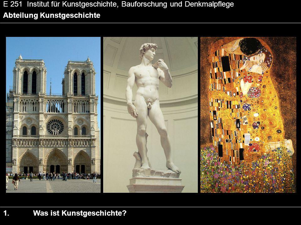 E 251 Institut für Kunstgeschichte, Bauforschung und Denkmalpflege Abteilung Kunstgeschichte 1.
