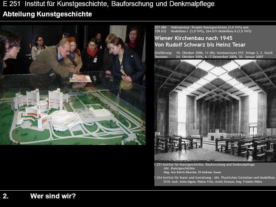 E 251 Institut für Kunstgeschichte, Bauforschung und Denkmalpflege Abteilung Kunstgeschichte 2.