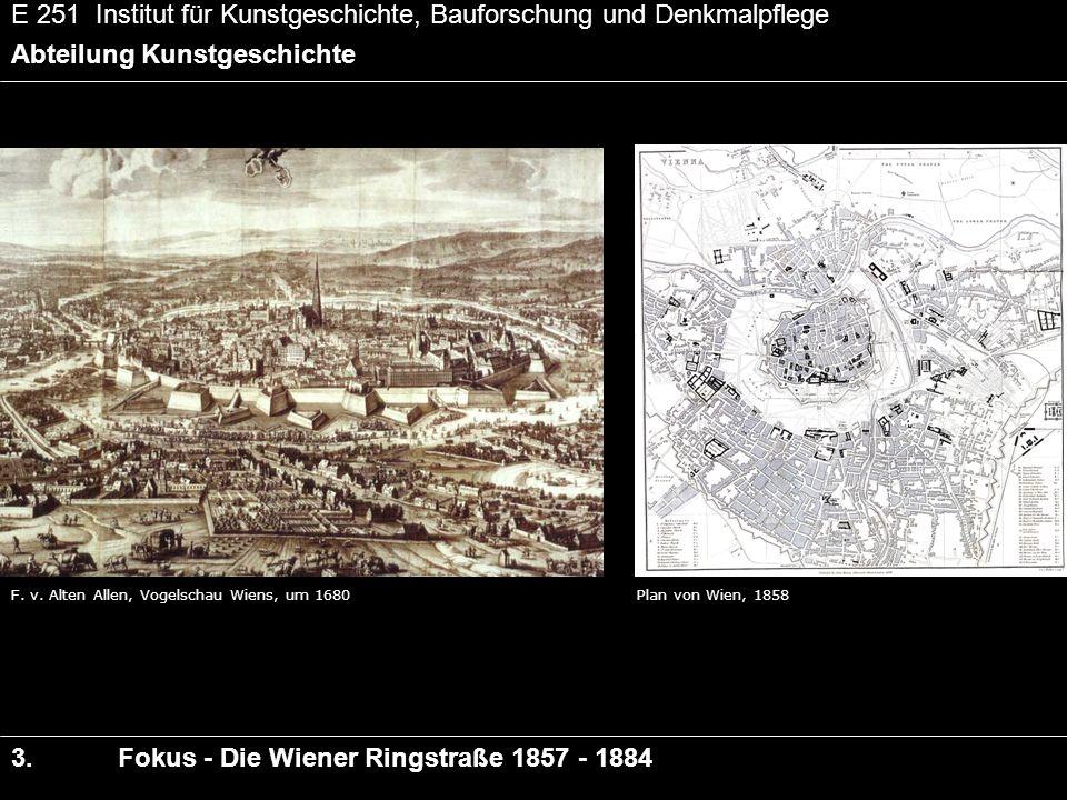 Stadterweiterungsplan, Wien, 1860 E 251 Institut für Kunstgeschichte, Bauforschung und Denkmalpflege Abteilung Kunstgeschichte 3.