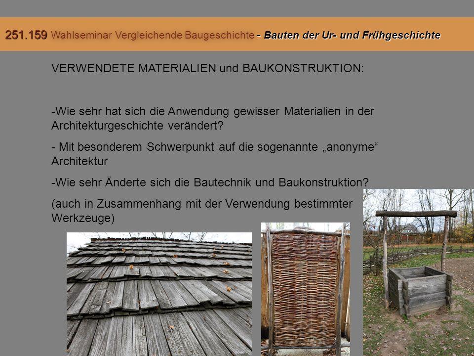 VERWENDETE MATERIALIEN und BAUKONSTRUKTION: -Wie sehr hat sich die Anwendung gewisser Materialien in der Architekturgeschichte verändert.