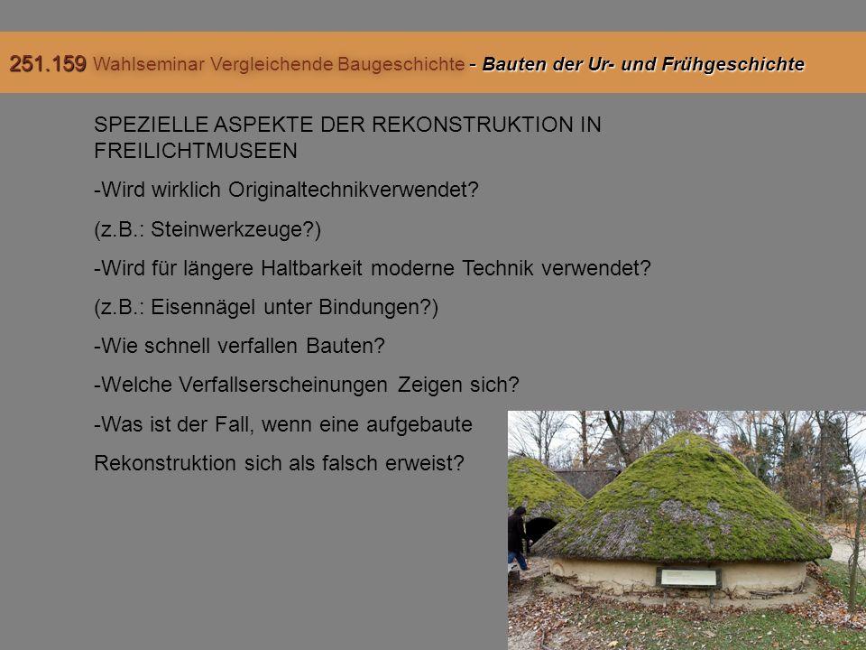SPEZIELLE ASPEKTE DER REKONSTRUKTION IN FREILICHTMUSEEN -Wird wirklich Originaltechnikverwendet.