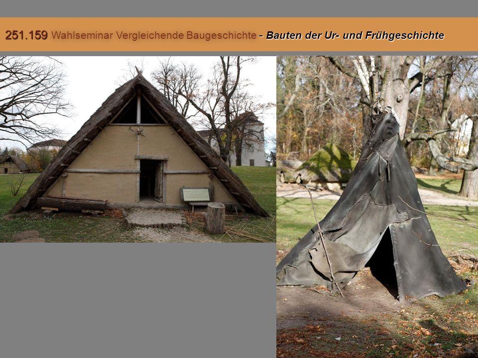251.159 Wahlseminar Vergleichende Baugeschichte - Bauten der Ur- und Frühgeschichte