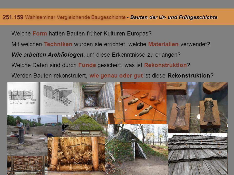 Welche Form hatten Bauten früher Kulturen Europas.