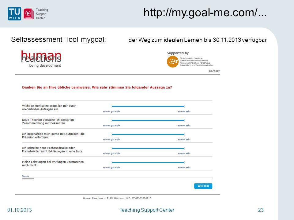 Teaching Support Center23 http://my.goal-me.com/... 01.10.2013 Selfassessment-Tool mygoal: der Weg zum idealen Lernen bis 30.11.2013 verfügbar