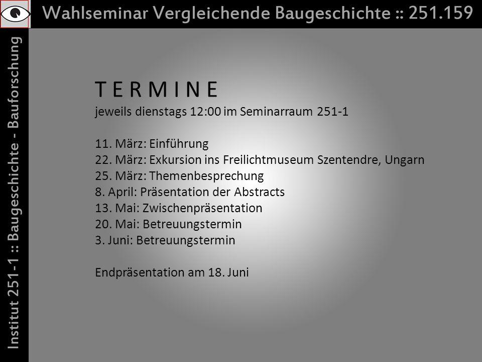 T E R M I N E jeweils dienstags 12:00 im Seminarraum 251-1 11.