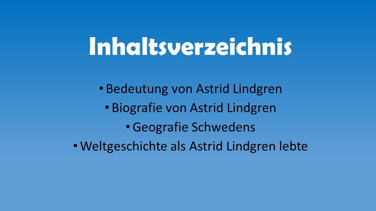 Bedeutung von Astrid Lindgren Astrid Lindgren schrieb über 50 Bücher