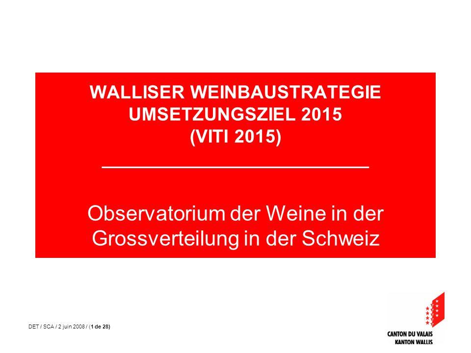 DET / SCA / 2 juin 2008 / (2 de 28) 1.Kontext : VITI 2015 2.Observatorium der Grossverteilerweine in der Schweiz a.Schaffung und Einführung b.Ergebnisse 3.Fortführende Arbeiten PRÄSENTATIONSPLAN