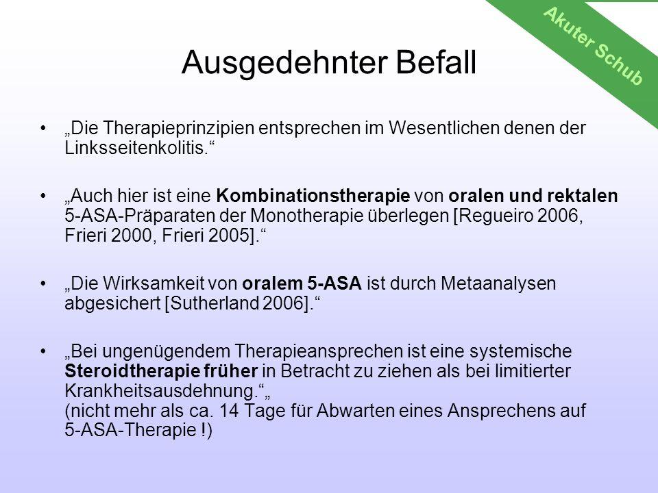 Ausgedehnter Befall Die Therapieprinzipien entsprechen im Wesentlichen denen der Linksseitenkolitis. Auch hier ist eine Kombinationstherapie von orale