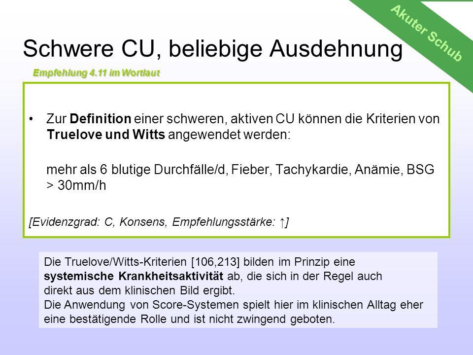 Schwere CU, beliebige Ausdehnung Zur Definition einer schweren, aktiven CU können die Kriterien von Truelove und Witts angewendet werden: mehr als 6 b