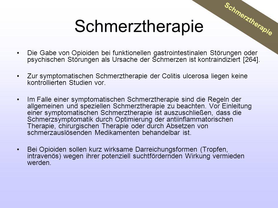 Die Gabe von Opioiden bei funktionellen gastrointestinalen Störungen oder psychischen Störungen als Ursache der Schmerzen ist kontraindiziert [264]. Z
