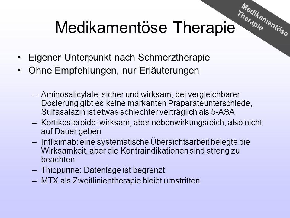 Medikamentöse Therapie Eigener Unterpunkt nach Schmerztherapie Ohne Empfehlungen, nur Erläuterungen –Aminosalicylate: sicher und wirksam, bei vergleic
