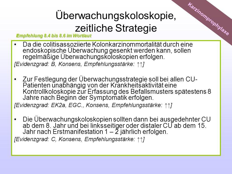 Überwachungskoloskopie, zeitliche Strategie Da die colitisassoziierte Kolonkarzinommortalität durch eine endoskopische Überwachung gesenkt werden kann