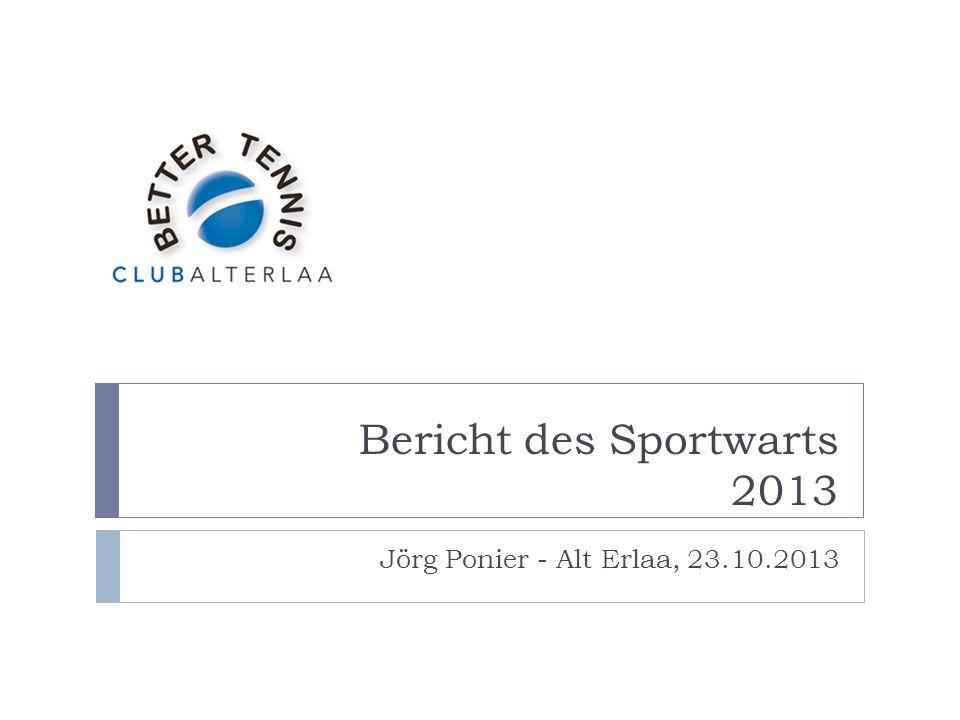 Bericht des Sportwarts 2013 Jörg Ponier - Alt Erlaa, 23.10.2013