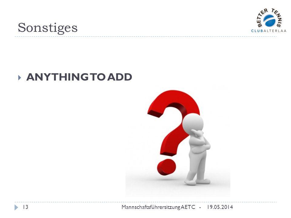 Sonstiges ANYTHING TO ADD 19.05.2014Mannschaftsführersitzung AETC -13