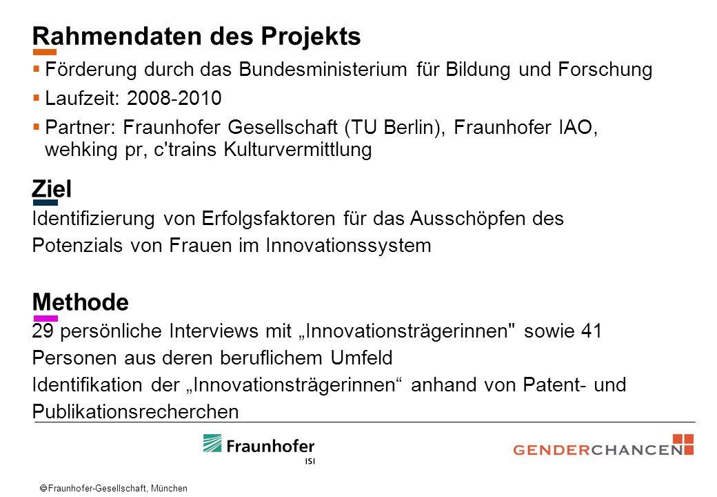 Fraunhofer-Gesellschaft, München Rahmendaten des Projekts Förderung durch das Bundesministerium für Bildung und Forschung Laufzeit: 2008-2010 Partner: