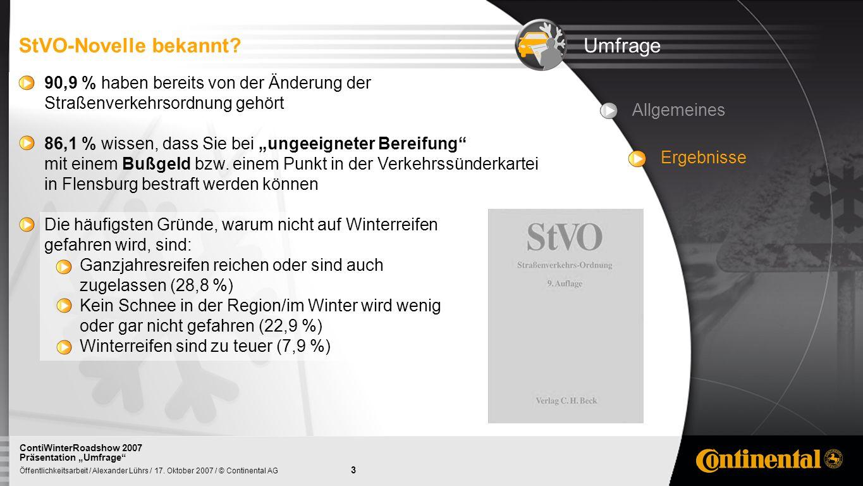 3 Öffentlichkeitsarbeit / Alexander Lührs / 17. Oktober 2007 / © Continental AG ContiWinterRoadshow 2007 Präsentation Umfrage UmfrageStVO-Novelle beka
