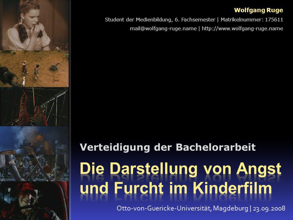 Verteidigung der Bachelorarbeit Wolfgang Ruge Student der Medienbildung, 6. Fachsemester | Matrikelnummer: 175611 mail@wolfgang-ruge.name | http://www