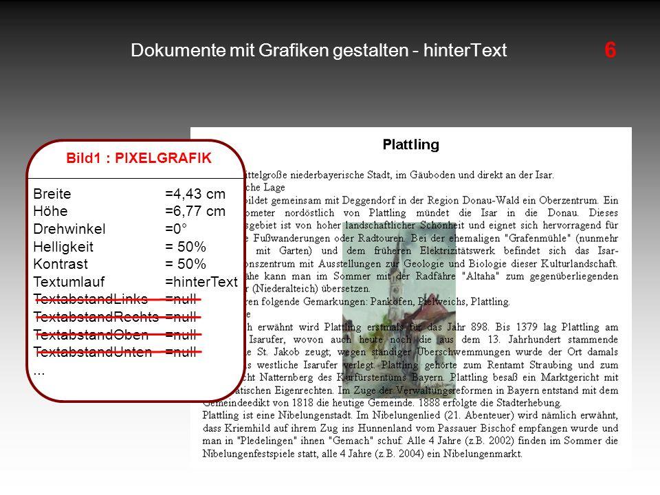 6 Dokumente mit Grafiken gestalten - hinterText Bild1 : PIXELGRAFIK Breite=4,43 cm Höhe=6,77 cm Drehwinkel=0° Helligkeit= 50% Kontrast = 50% Textumlau