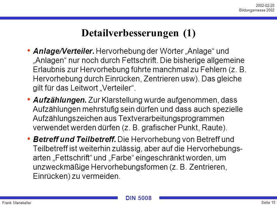 Frank Manekeller Seite 15 2002-02-20 Bildungsmesse 2002 DIN 5008 Detailverbesserungen (1) Anlage/Verteiler. Hervorhebung der Wörter Anlage und Anlagen