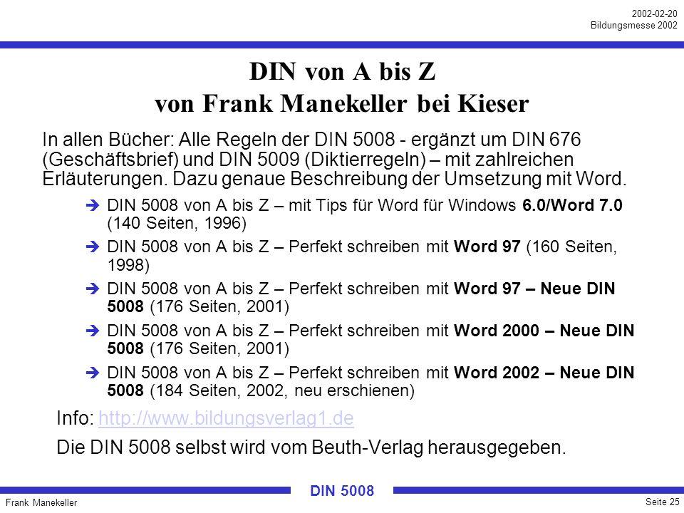 Frank Manekeller Seite 25 2002-02-20 Bildungsmesse 2002 DIN 5008 DIN von A bis Z von Frank Manekeller bei Kieser In allen Bücher: Alle Regeln der DIN