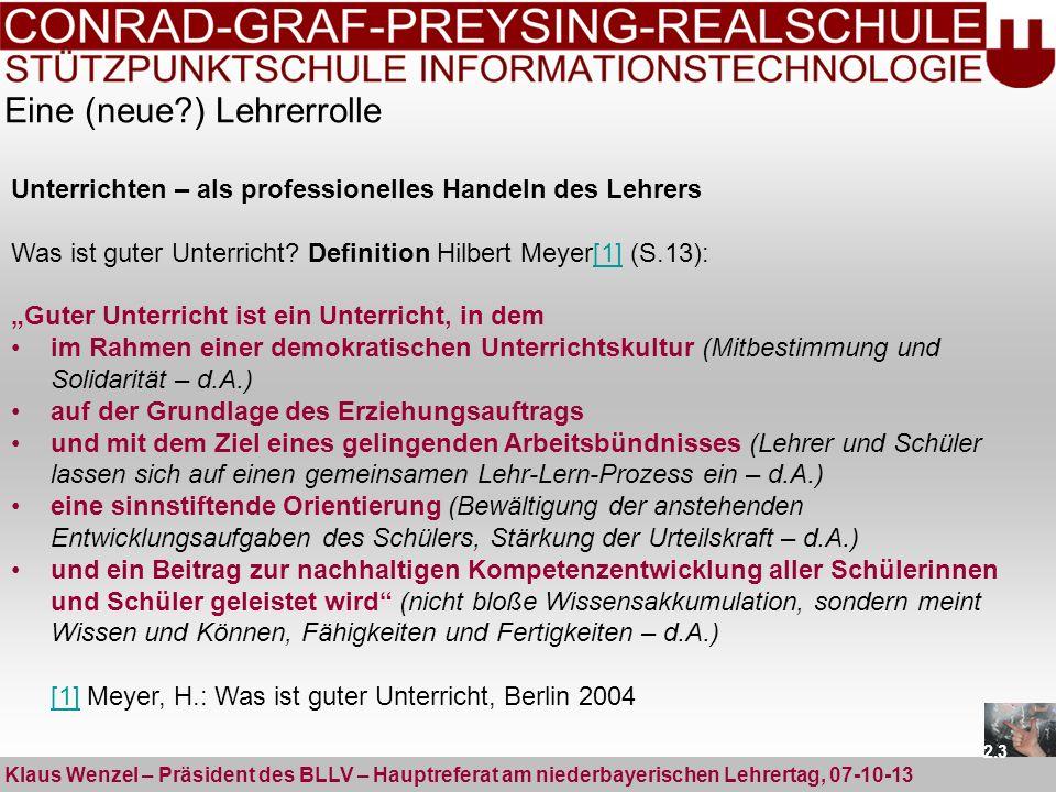 Eine (neue?) Lehrerrolle Klaus Wenzel – Präsident des BLLV – Hauptreferat am niederbayerischen Lehrertag, 07-10-13 Unterrichten – als professionelles