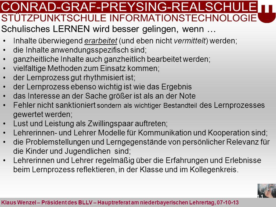 Schulisches LERNEN wird besser gelingen, wenn … Klaus Wenzel – Präsident des BLLV – Hauptreferat am niederbayerischen Lehrertag, 07-10-13 Inhalte über