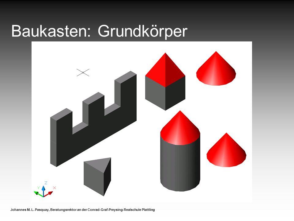 Baukasten: Grundkörper Johannes M. L. Pasquay, Beratungsrektor an der Conrad-Graf-Preysing-Realschule Plattling