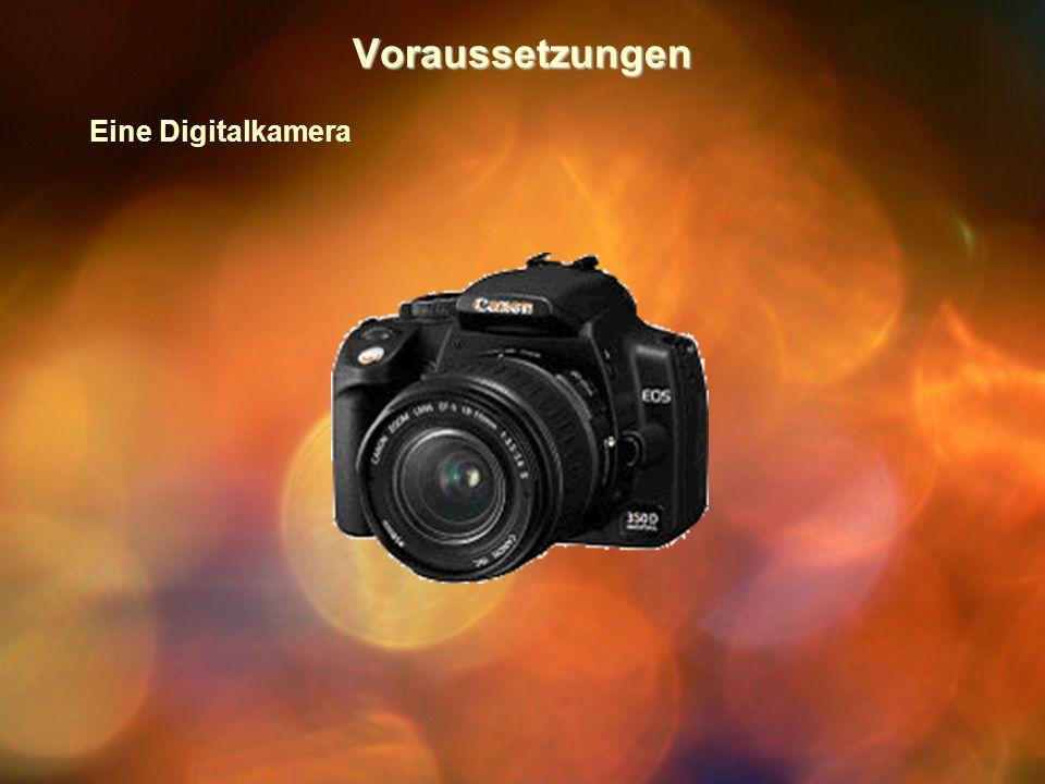 Voraussetzungen Eine Digitalkamera