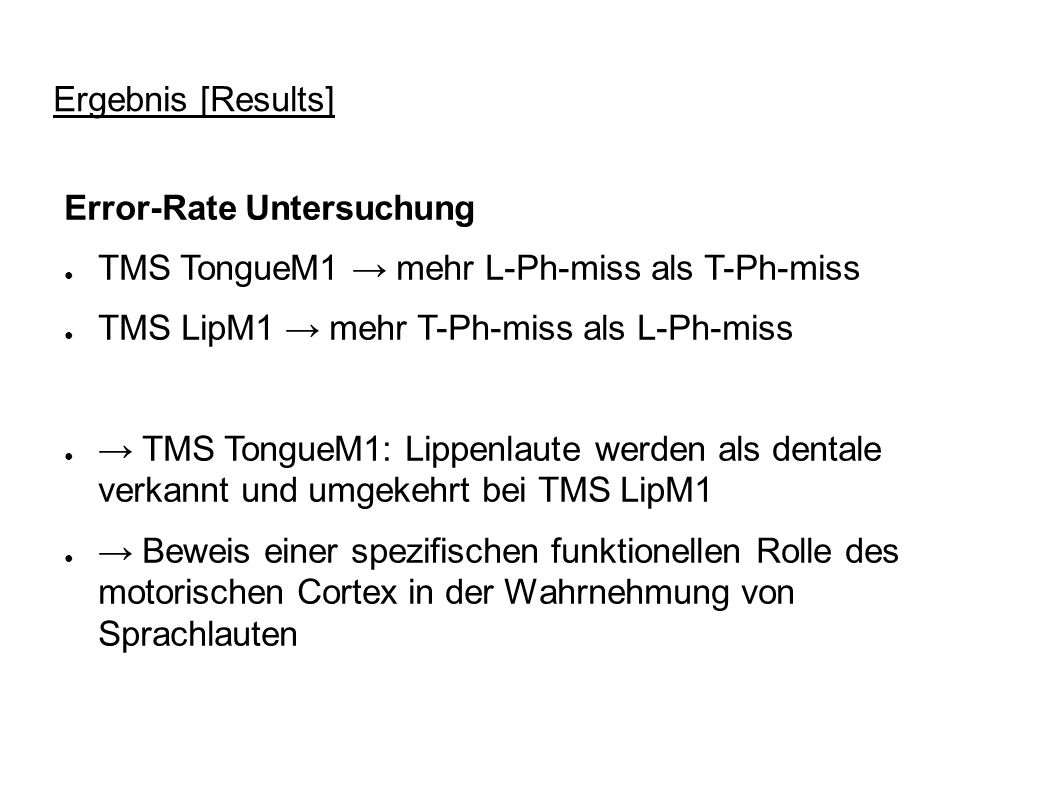 Ergebnis [Results] Error-Rate Untersuchung TMS TongueM1 mehr L-Ph-miss als T-Ph-miss TMS LipM1 mehr T-Ph-miss als L-Ph-miss TMS TongueM1: Lippenlaute