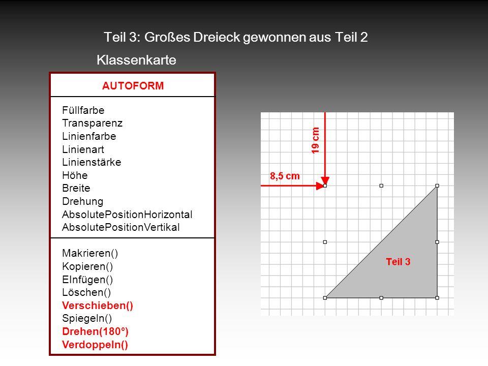 Teil 3: Großes Dreieck gewonnen aus Teil 2 Klassenkarte AUTOFORM Füllfarbe Transparenz Linienfarbe Linienart Linienstärke Höhe Breite Drehung Absolute