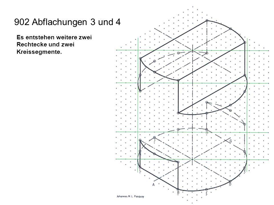 Es entstehen weitere zwei Rechtecke und zwei Kreissegmente. 902 Abflachungen 3 und 4