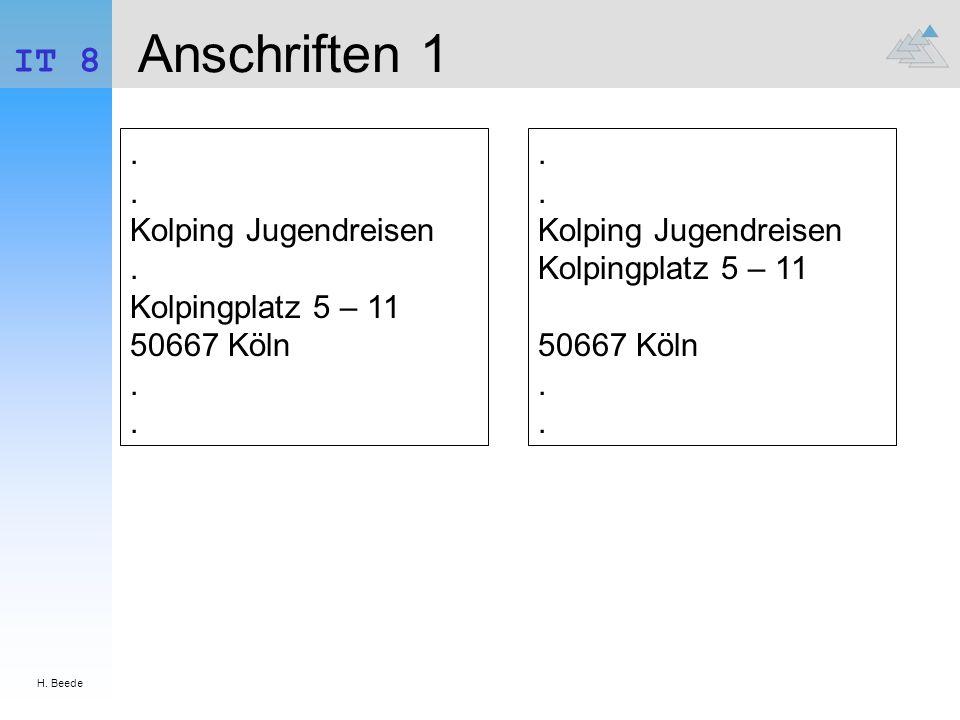 H. Beede IT 8 Anschriften 1.. Kolping Jugendreisen. Kolpingplatz 5 – 11 50667 Köln.... Kolping Jugendreisen Kolpingplatz 5 – 11 50667 Köln..