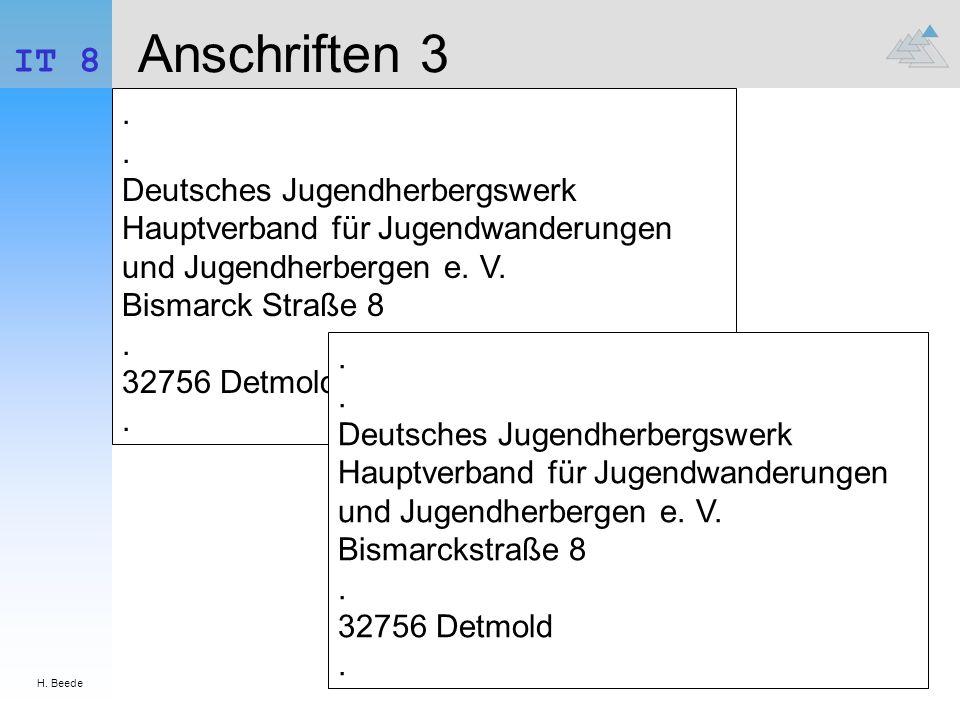 H. Beede IT 8 Anschriften 3.. Deutsches Jugendherbergswerk Hauptverband für Jugendwanderungen und Jugendherbergen e. V. Bismarck Straße 8. 32756 Detmo