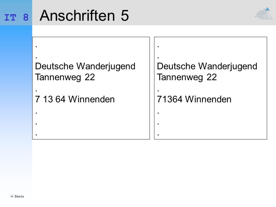 H. Beede IT 8 Anschriften 5.. Deutsche Wanderjugend Tannenweg 22. 7 13 64 Winnenden...
