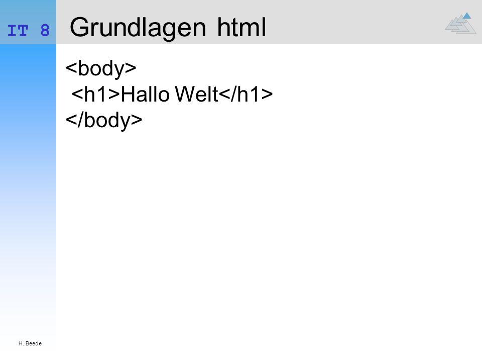 H. Beede IT 8 Grundlagen html Hallo Welt
