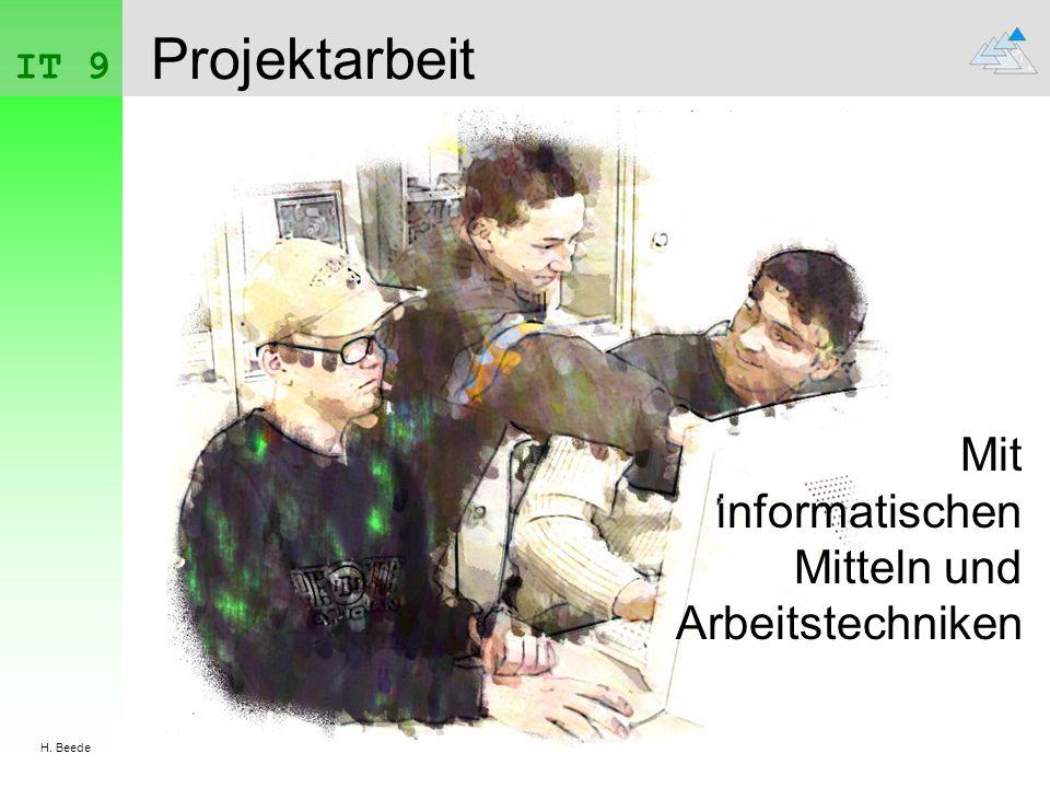 IT 9 H. Beede Projektarbeit Mit informatischen Mitteln und Arbeitstechniken