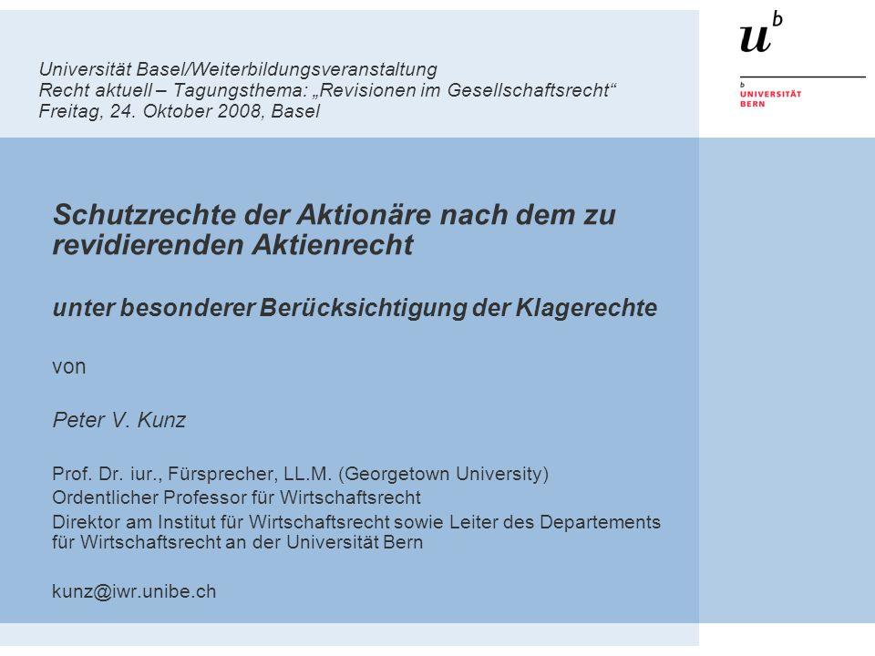 Universität Basel/Weiterbildungsveranstaltung Recht aktuell – Tagungsthema: Revisionen im Gesellschaftsrecht Freitag, 24.