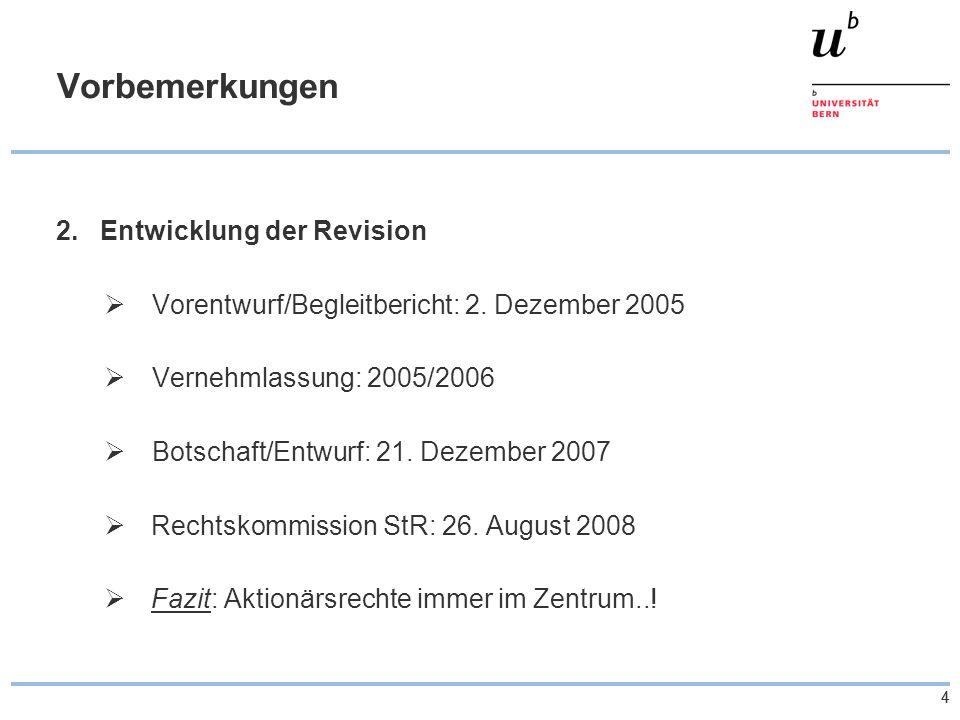 44 Vorbemerkungen 2. Entwicklung der Revision Vorentwurf/Begleitbericht: 2.