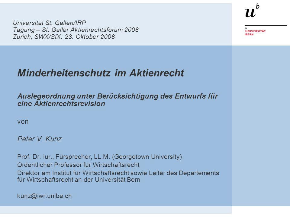 Universität St. Gallen/IRP Tagung – St. Galler Aktienrechtsforum 2008 Zürich, SWX/SIX: 23. Oktober 2008 Minderheitenschutz im Aktienrecht Auslegeordnu
