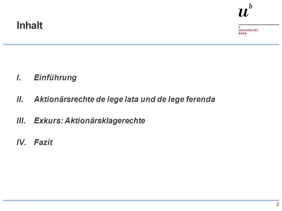 22 Inhalt I.Einführung II.Aktionärsrechte de lege lata und de lege ferenda III.Exkurs: Aktionärsklagerechte IV.Fazit