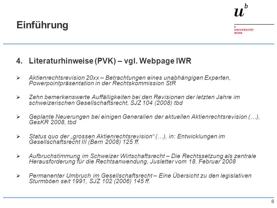 66 Einführung 4.Literaturhinweise (PVK) – vgl. Webpage IWR Aktienrechtsrevision 20xx – Betrachtungen eines unabhängigen Experten, Powerpointpräsentati
