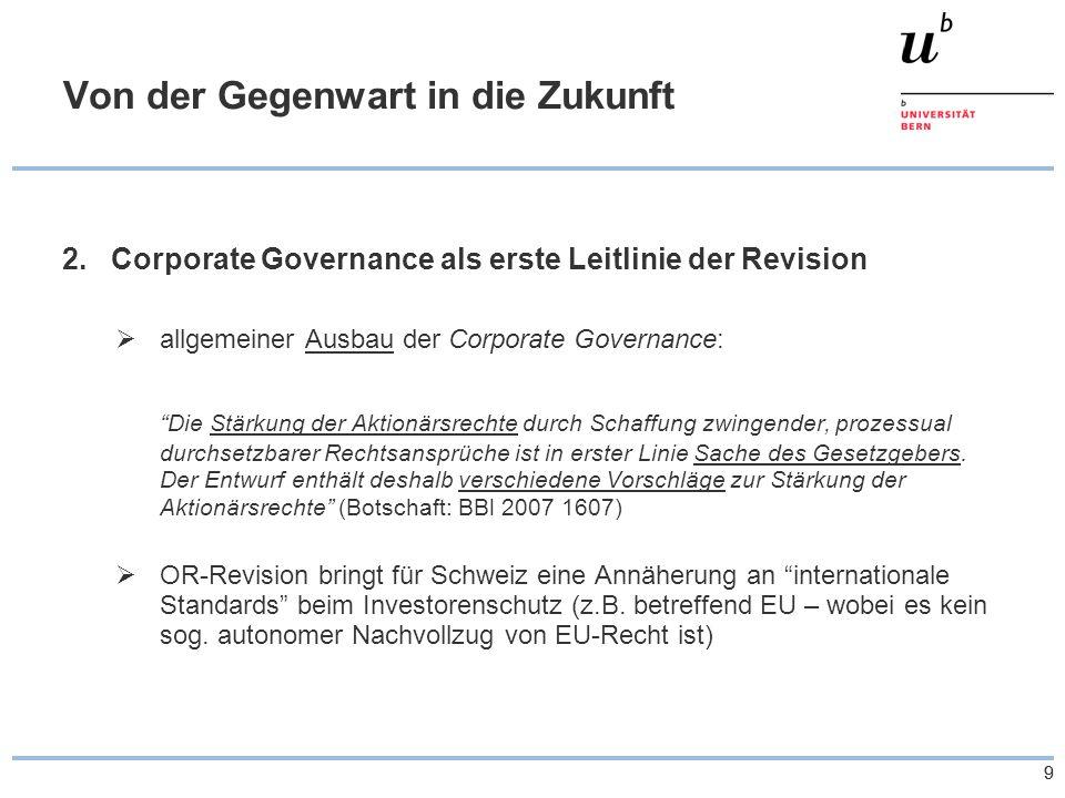 99 Von der Gegenwart in die Zukunft 2.Corporate Governance als erste Leitlinie der Revision allgemeiner Ausbau der Corporate Governance: Die Stärkung