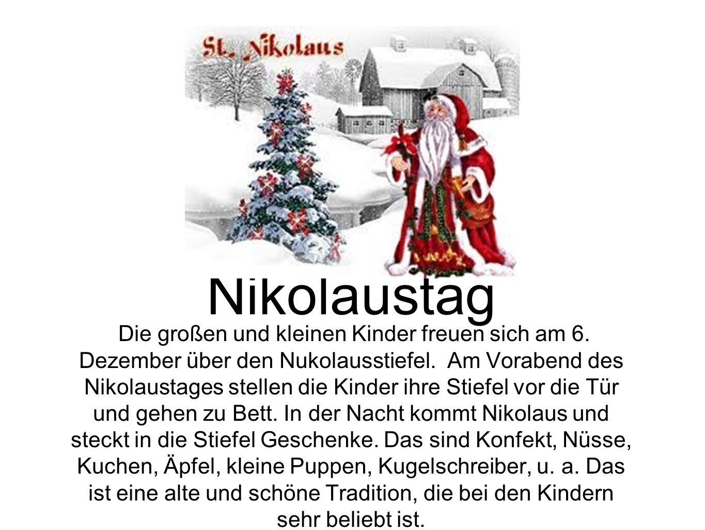 Die großen und kleinen Kinder freuen sich am 6. Dezember über den Nukolausstiefel. Am Vorabend des Nikolaustages stellen die Kinder ihre Stiefel vor d