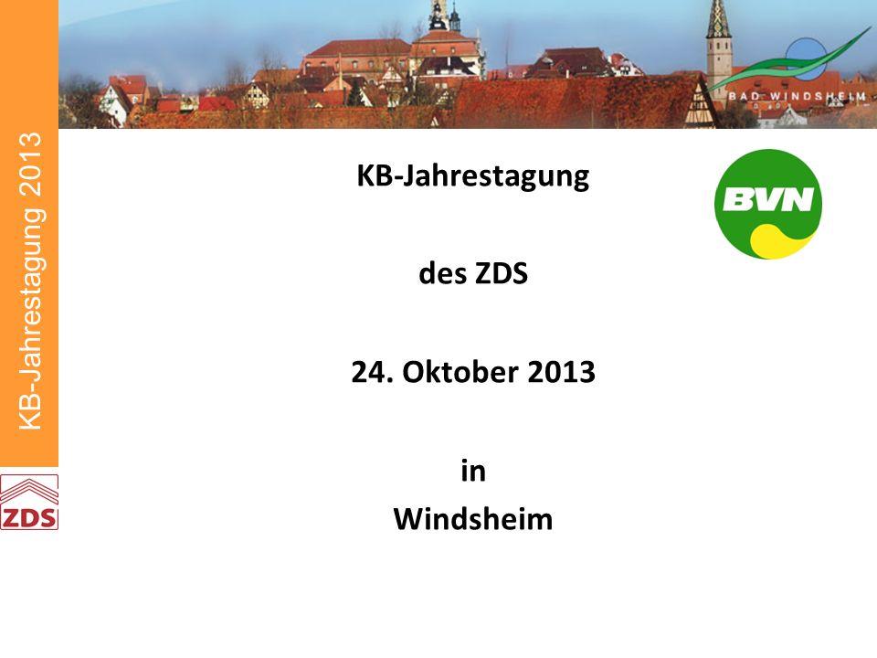 KB-Jahrestagung 2013 KB-Jahrestagung des ZDS 24. Oktober 2013 in Windsheim