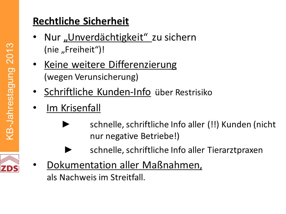 KB-Jahrestagung 2013 Rechtliche Sicherheit Nur Unverdächtigkeit zu sichern (nie Freiheit).