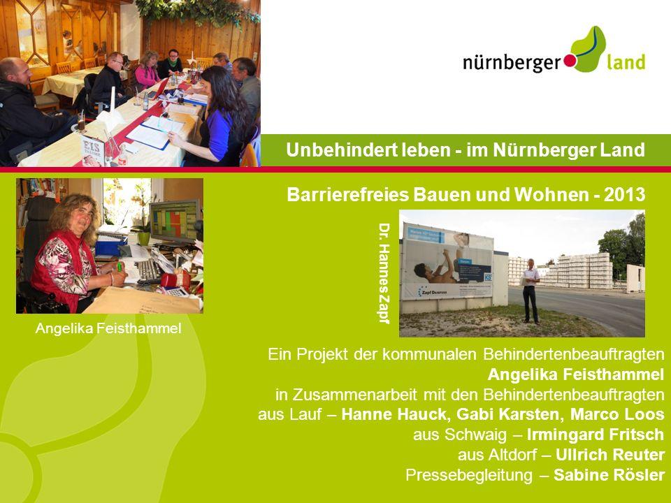 AUSGANGSSITUATION Im Nürnberger Land ist der Bedarf an behindertengerechten und barrierefreien Wohnungen um ein Vielfaches höher als das Angebot.