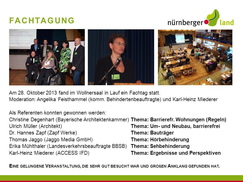 FACHTAGUNG Am 28. Oktober 2013 fand im Wollnersaal in Lauf ein Fachtag statt. Moderation: Angelika Feisthammel (komm. Behindertenbeauftragte) und Karl