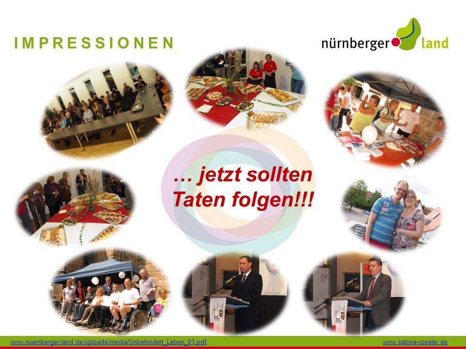 IMPRESSIONEN … jetzt sollten Taten folgen!!! www.nuernberger-land.de/uploads/media/Unbehindert_Leben_01.pdfwww.sabine-roesler.de