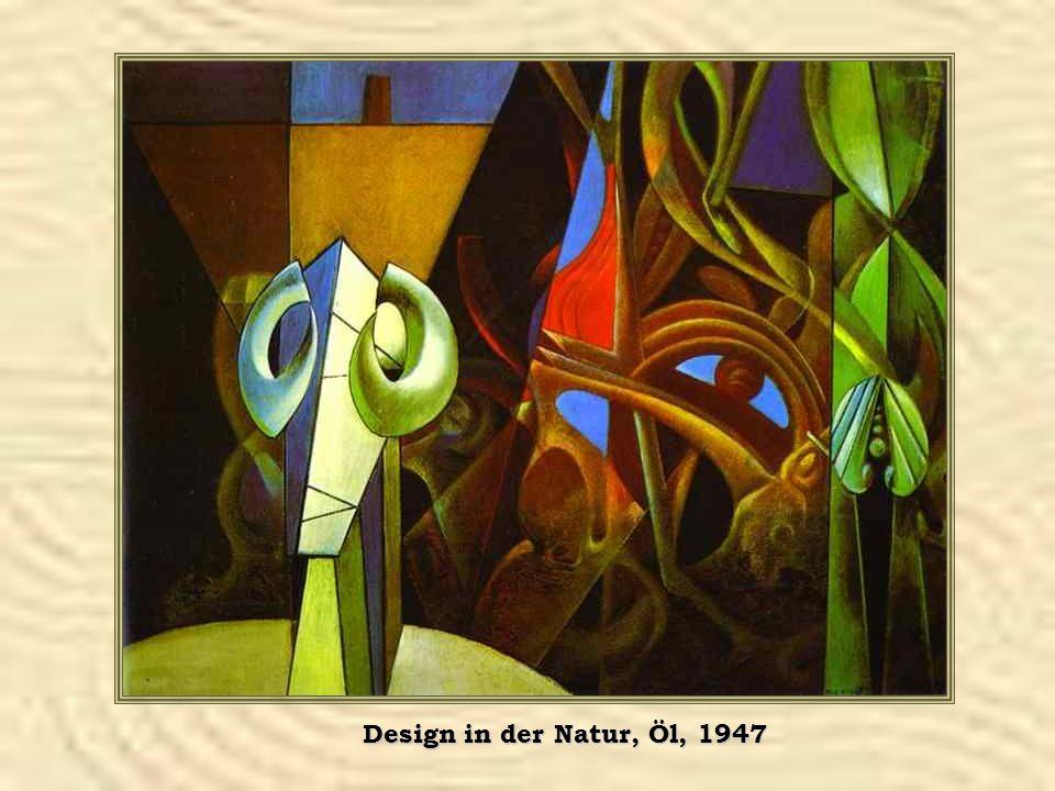 Design in der Natur, Öl, 1947
